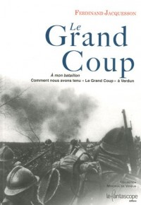 Le Grand Coup : Comment nous avons tenu le grand coup à Verdun