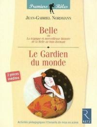 Belle ou La tragique et merveilleuse histoire de la Belle au bois dormant ; Le Gardien du monde