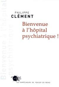 Bienvenue à l'hôpital psychiatrique !