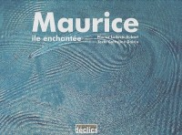 Maurice : Ile enchanté