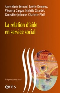La relation d'aide en service social