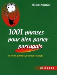 1001 Phrases pour Bien Parler Portugais un Peu de Grammaire & Beaucoup d'Exemples