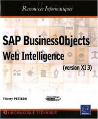 SAP BusinessObjects XI 3 Web Intelligence