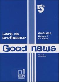 Anglais 5e Good News : Livre du professeur