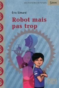 Robot mais pas trop