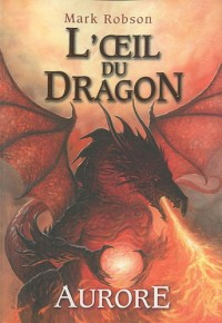L'oeil du dragon, Tome 4 : Aurore