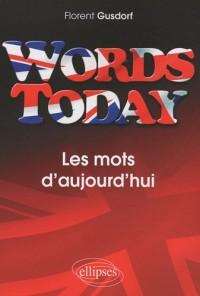 Words Today les Mots d'Aujourd'Hui