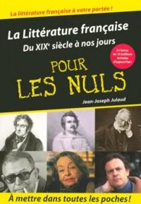 La Littérature française pour les Nuls : Du XIXe siècle à nos jours