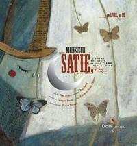 Monsieur Satie : L'homme qui avait un petit piano dans la tête (1CD audio)