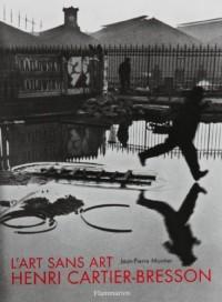 L'Art sans art d'Henri Cartier-Bresson