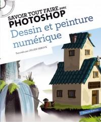 Savoir tout faire avec Photoshop : Dessin et peinture numérique (1CD)