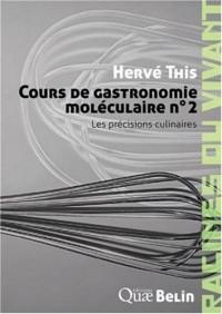 Cours de gastronomie moléculaire n° 2. Les précisions culinaires.