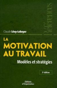 La motivation au travail: Modèles et stratégies