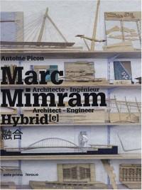 Marc Mimram Hybrid : Architecte - Ingénieur