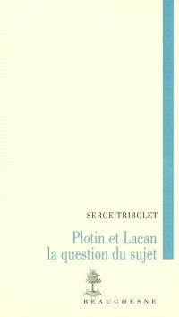 Plotin et Lacan, la question du sujet