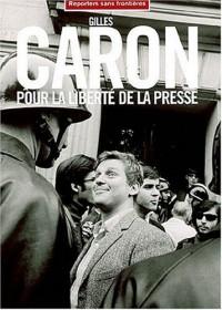 Gilles Caron : Pour la liberté de la presse
