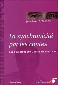 La synchronicité par les contes : Une ouverture sur l'infini des possibles