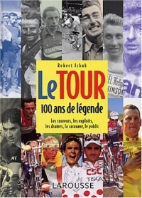 Le Tour : 100 ans de légende