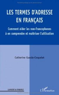 Les termes d'adresse en français : Comment aider les non-francophones à en comprendre et maîtriser l'utilisation