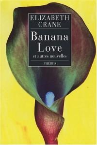 Banana Love : Et autres nouvelles