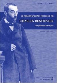Le personnalisme critique de Charles Renouvier : Une philosophie française