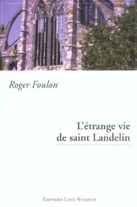 L'Etrange Vie de Saint Landelin