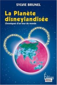La Planète disneylandisée : Chronique d'un tour du monde