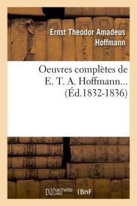 Oe  compl  de e t a hoffmann  ed 1832 1836