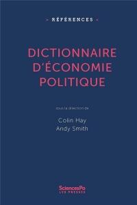 Dictionnaire d'économie politique : Capitalisme, institutions, pouvoir
