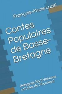 Contes Populaires de Basse-Bretagne: (Intégrale les 3 Volumes soit plus de 70 contes)