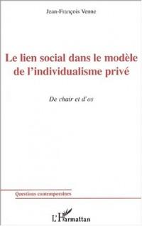 Le lien social dans le modèle de l'individualisme privé. De chair et d'os