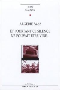Algérie 54-62 : Et pourtant ce silence ne pouvait être vide...