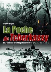 La poche de Tcherkassy : La percée de la Wiking et des Wallons (27 janvier-17 février 1944)