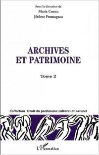 Archives et patrimoine : Tome 2