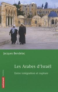 Les Arabes d'Israël : Entre intégration et rupture