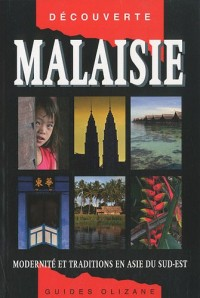 Guide Malaisie - Traditions et modernité en Asie du sud-est
