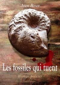 Les Fossiles Qui Tuent