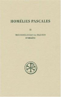 Homélies Pascales, tome 2 : Trois Homélies dans la tradition