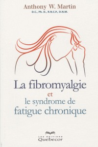 Fibromyalgie et le syndrome de fatigue chronique 2e édition