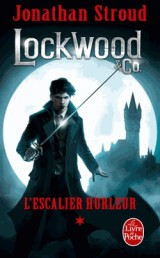 L'Escalier hurleur (Lockwood & Co, Tome 1) [Poche]