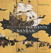 Chefs-d'oeuvre des paravents Nanban : Japon-Portugal XVIIe siècle