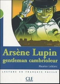 Arsène Lupin, gentleman cambrioleur : Lecture en français facile niveau 2