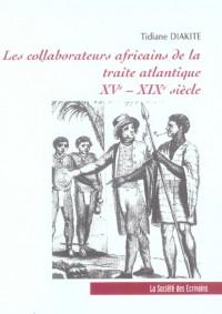 Les collaborateurs africains de la traite atlantique, XVe-XIXe siècle