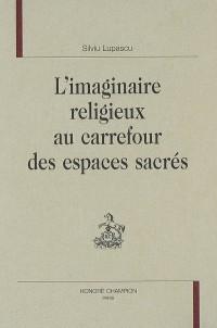 L'imaginaire religieux au carrefour des espaces sacrés
