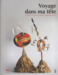 Voyage dans ma tête : La collection de coiffes ethniques d'Antoine de Galbert