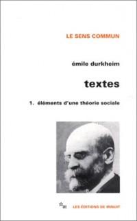 Textes 1 : Eléments d'une théorie sociale