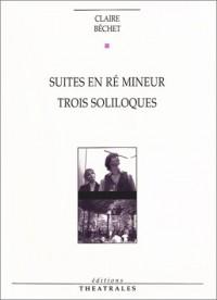 Suites en ré mineur : Trois soliloques