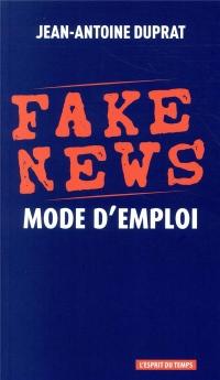 Fake News Mode d'Emploi