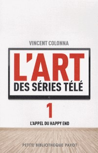 L'art des séries télé : Tome 1, L'appel du happy end