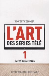 L'art des séries télé : Tome 1, L'appel du happy end
